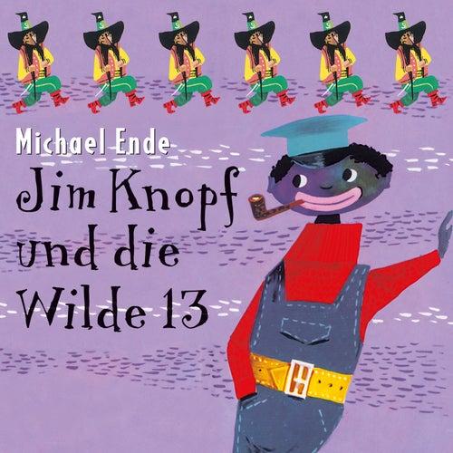 Jim Knopf und die Wilde 13 von Michael Ende