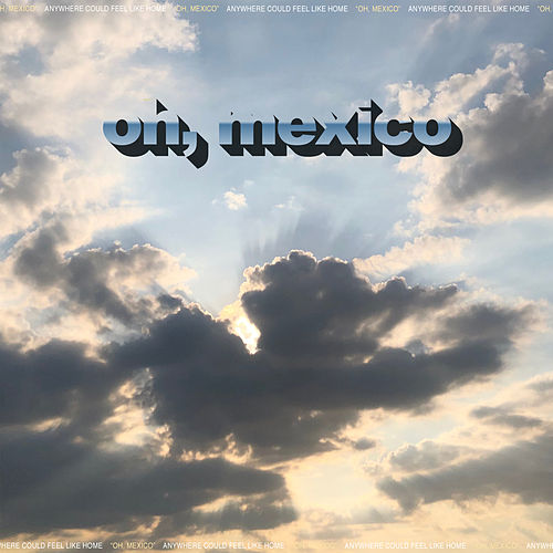 Oh, Mexico by Jeremy Zucker