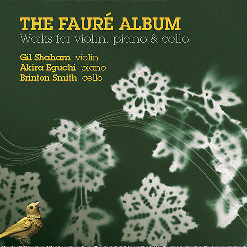 Fauré: Works for Violin, Piano and Cello de Gil Shaham