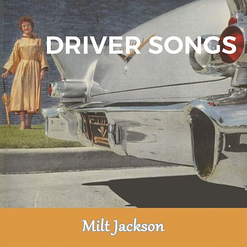 Driver Songs by Milt Jackson
