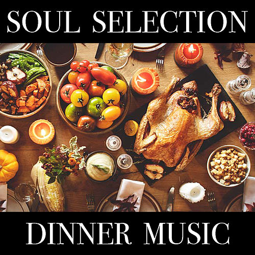 Soul Selection Dinner Music de Various Artists