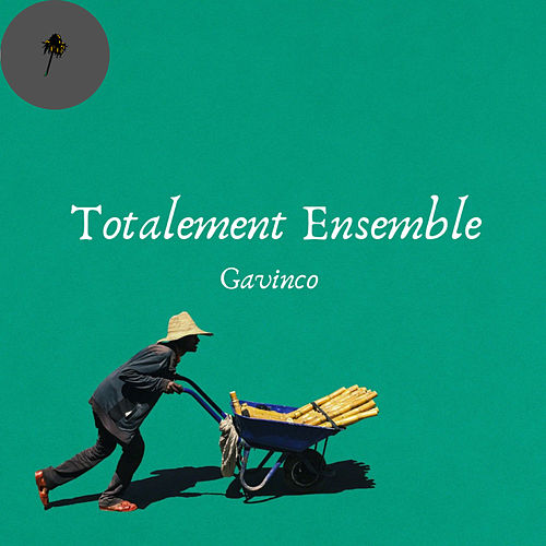 Totalement Ensemble von Gavinco
