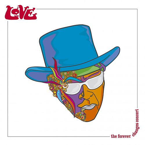 Forever Changes - The Concert von Love