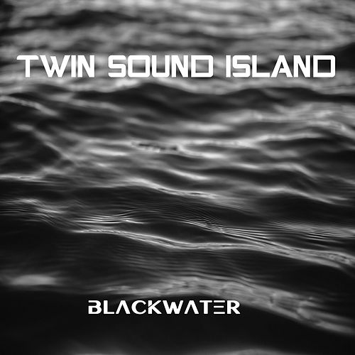 Blackwater by Twin Sound Island