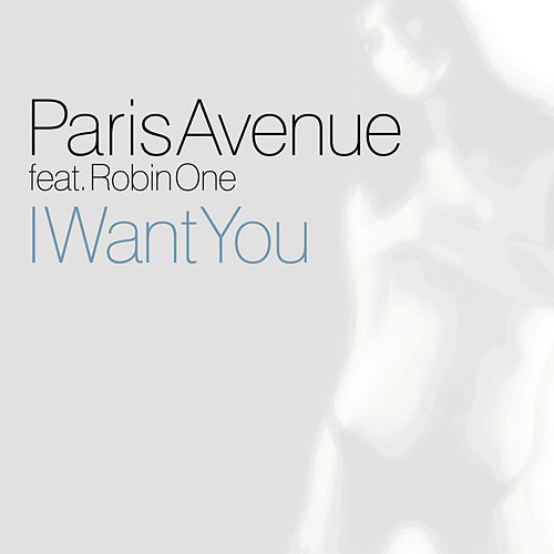 I Want You von Paris Avenue