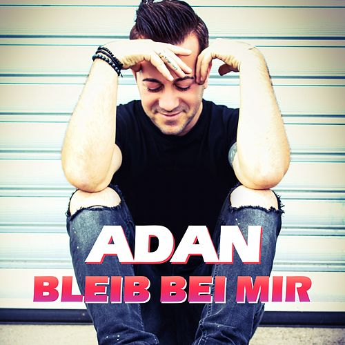 Bleib bei mir by Adan