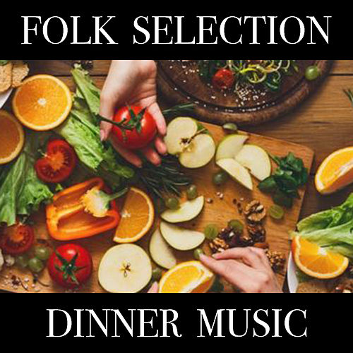 Folk Selection Dinner Music by Various Artists