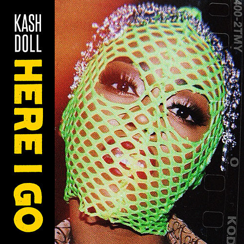 Here I Go by Kash Doll