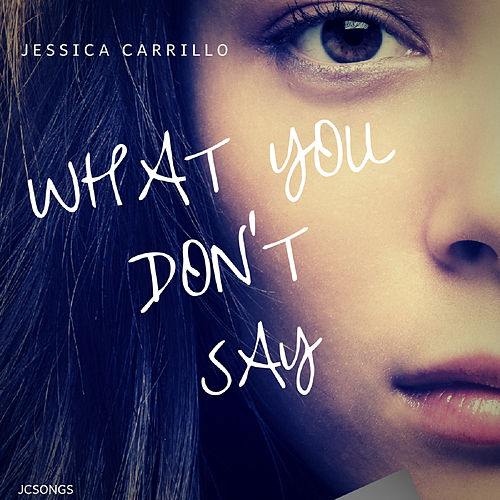 What You Don't Say von Jessica Carrillo