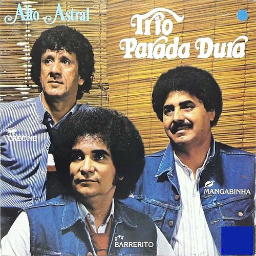 Alto Astral de Trio Parada Dura