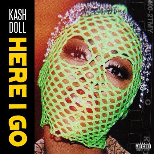 Here I Go de Kash Doll