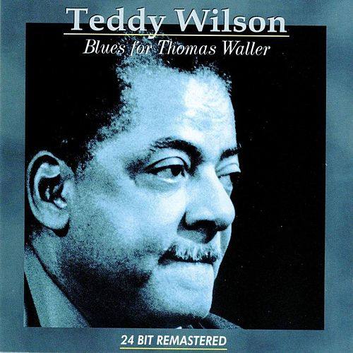 Blues For Thomas Waller de Teddy Wilson