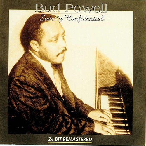Strictly Confidential de Bud Powell
