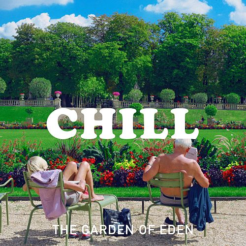 The Garden of Eden de Chill