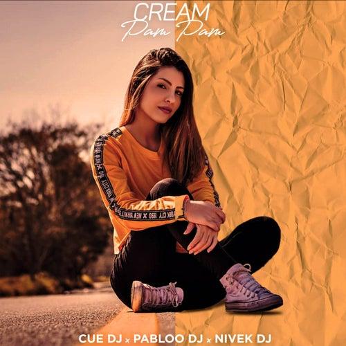 Cream Pam Pam (Remix) by Cue DJ