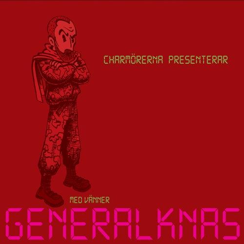 Charmörerna Med Vänner Presenterar General Knas by General Knas