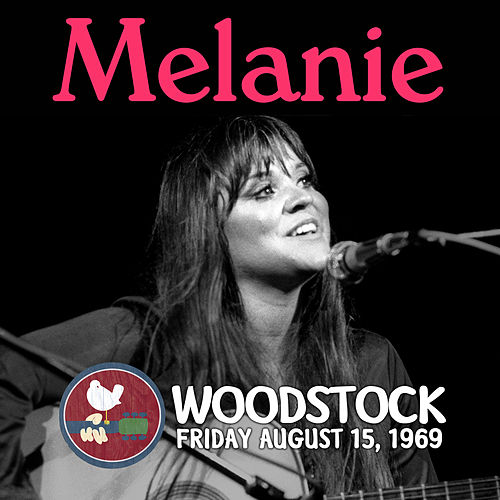 Live at Woodstock by Melanie