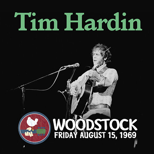 Live at Woodstock by Tim Hardin