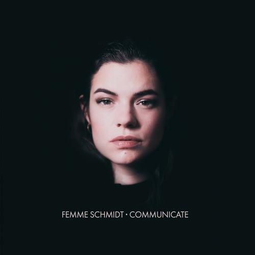 Communicate von Femme Schmidt