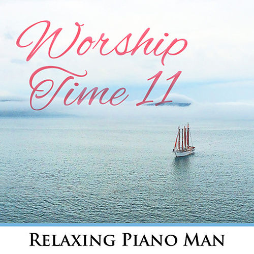 Worship Time, Vol. 11 de Relaxing Piano Man