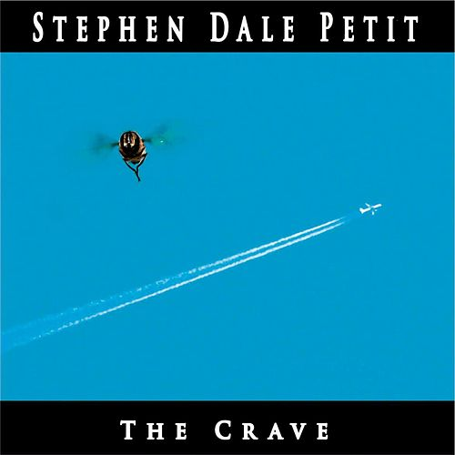 The Crave by Stephen Dale Petit