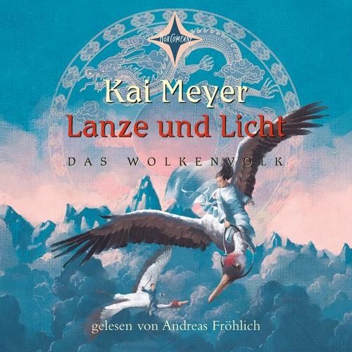 Lanze und Licht (Das Wolkenvolk Teil 2) von Kai Meyer