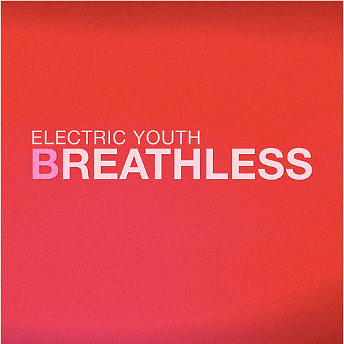 Breathless by Electric Youth