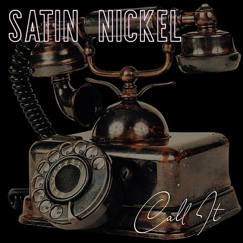 Call It by Satin Nickel