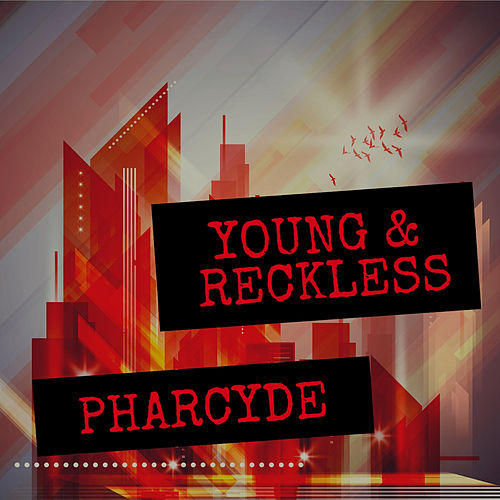 Young & Reckless de The Pharcyde