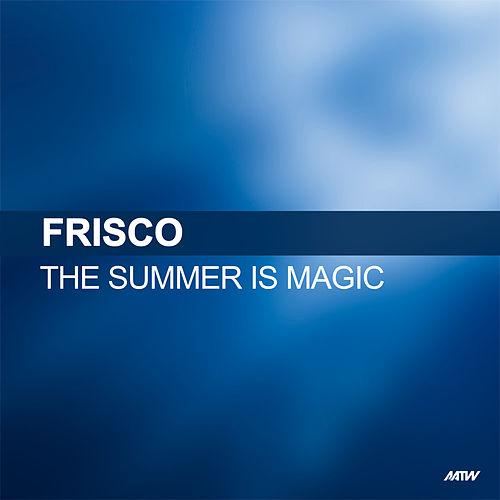 The Summer Is Magic de Frisco
