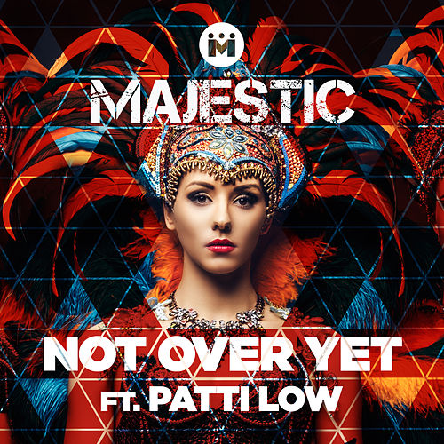 Not Over Yet by Majestic