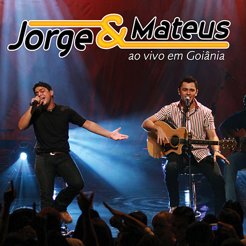 Jorge & Mateus Ao Vivo Em Goiânia (Ao Vivo Em Goiânia / 2007) de Jorge & Mateus