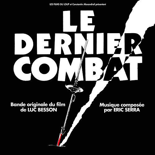 Le dernier combat (Original Motion Picture Soundtrack) de Eric Serra