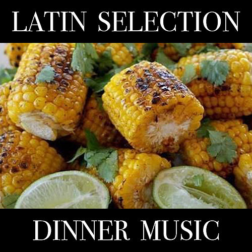 Latin Selection Dinner Music de Various Artists