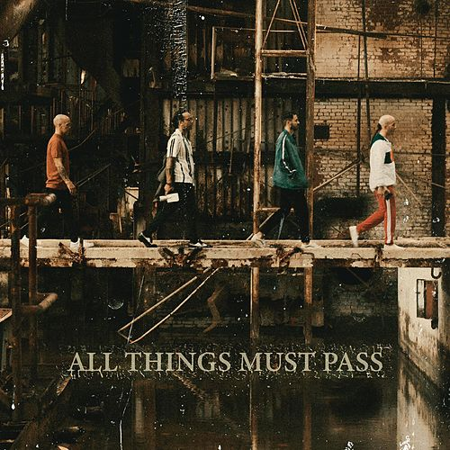 All Things Must Pass von Cultura Profetica