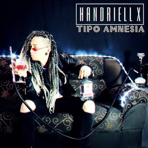 Tipo Amnésia by Handriell X