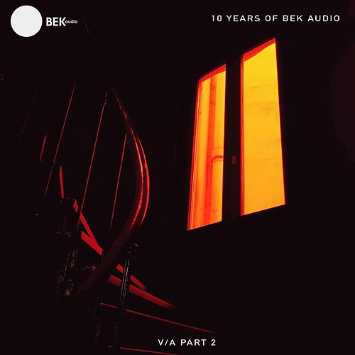 10 Years of BEK Audio Part 2 by Various Artists