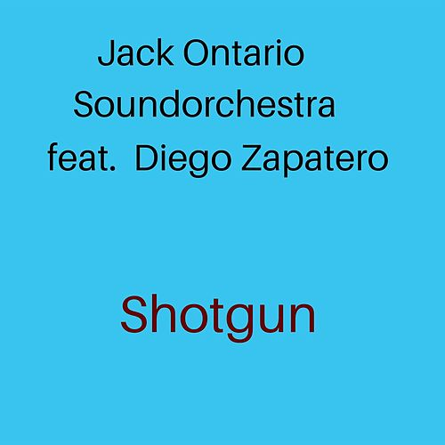 Shotgun (feat. Diego Zapatero) by Jack Ontario Soundorchestra