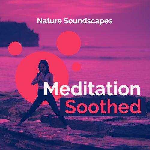 Meditation Soothed von Nature Soundscapes