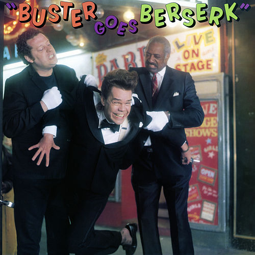 Buster Goes Berserk by Buster Poindexter