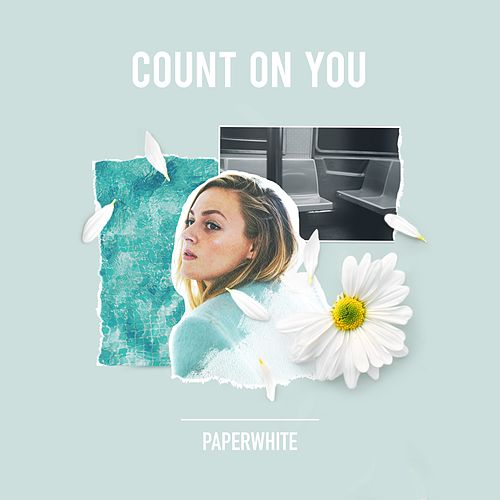 Count On You by Paperwhite