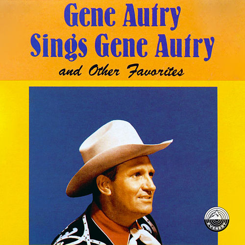 Gene Autry Sings Gene Autry and Other Favorites de Gene Autry