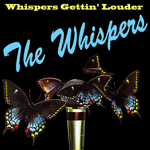 Whispers Gettin' Louder by The Whispers