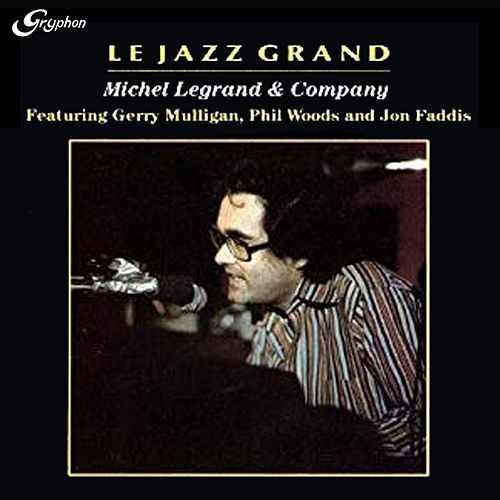 Le Jazz Grand de Michel Legrand