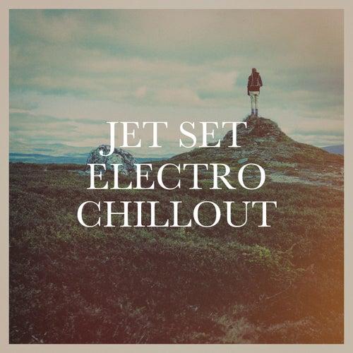 Jet Set Electro Chillout von Various Artists