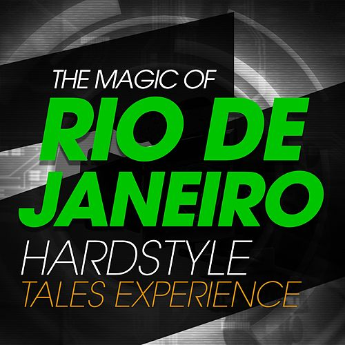The Magic Of Rio De Janeiro Hardstyle Tales Experience de Various Artists