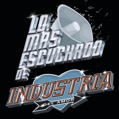 Lo Más Escuchado De by Industria Del Amor