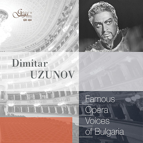 Famous Opera Voices of Bulgaria: Dimitar Uzunov by Dimitar Uzunov