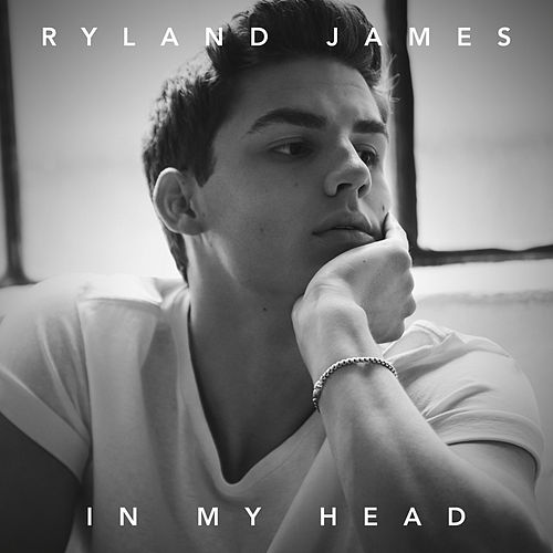 In My Head by Ryland James