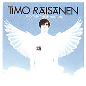 ...And Then There Was Timo by Timo Räisänen
